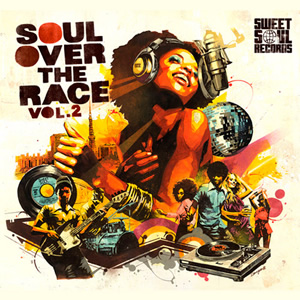 SWEET SOUL RECORDS SELECTED ARTISTS:SOUL OVER THE RACE vol.2